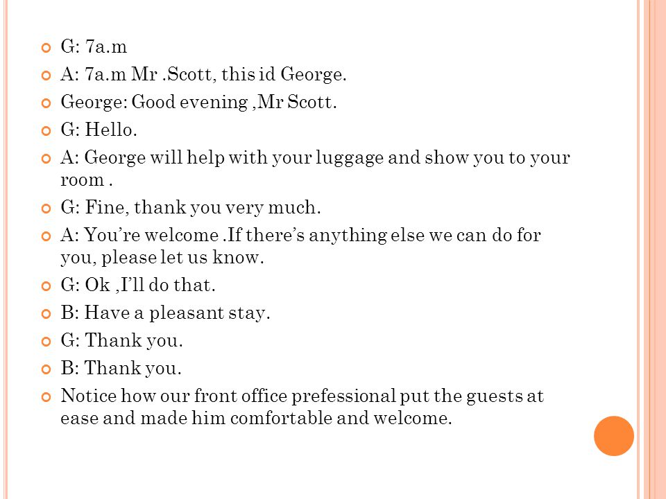 G: 7a.m A: 7a.m Mr .Scott, this id George. George: Good evening ,Mr Scott. G: Hello.