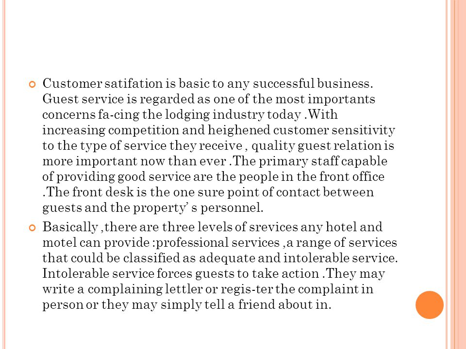 Customer satifation is basic to any successful business