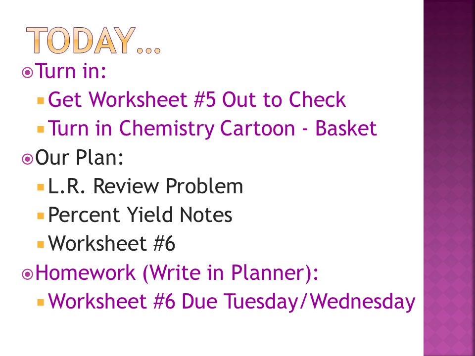 Today… Turn in: Get Worksheet #5 Out to Check