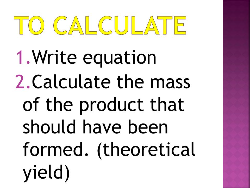 To Calculate Write equation
