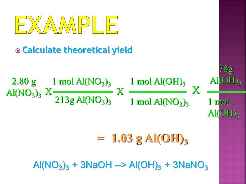 Al(NO3)3 + 3NaOH --> Al(OH)3 + 3NaNO3