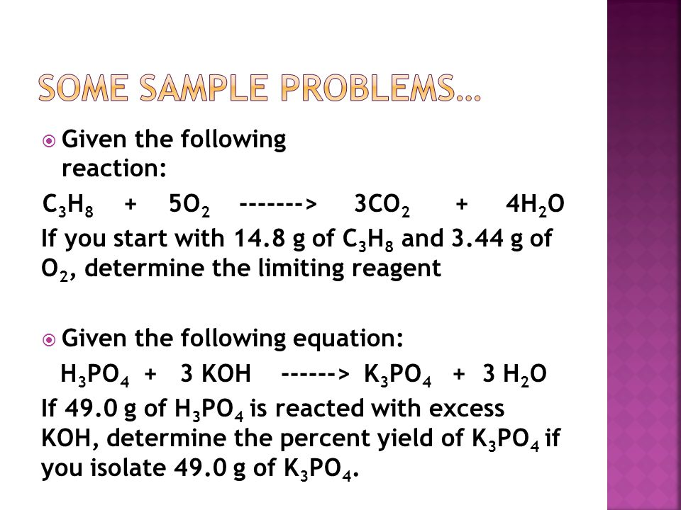 Some sample problems… Given the following reaction: