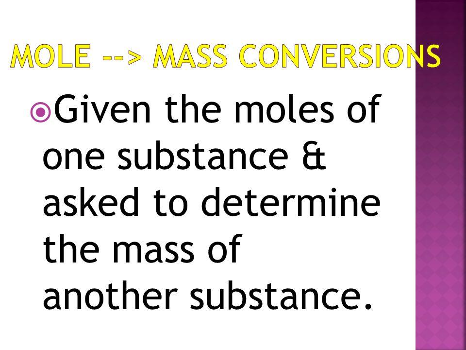 Mole --> Mass Conversions