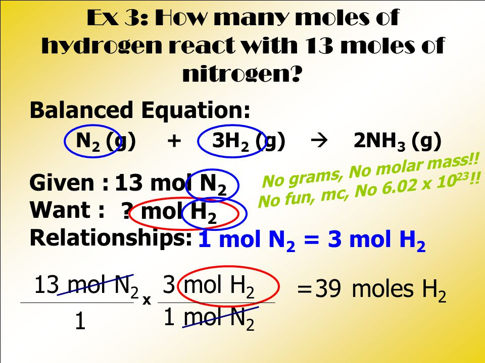 Ex 3: How many moles of hydrogen react with 13 moles of nitrogen