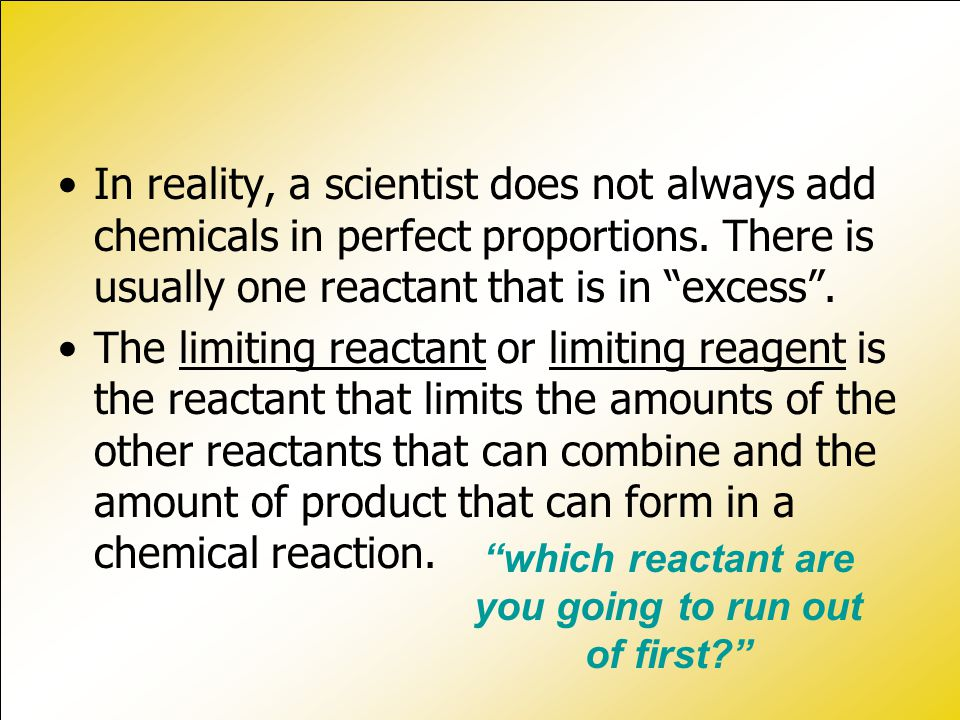 which reactant are you going to run out of first