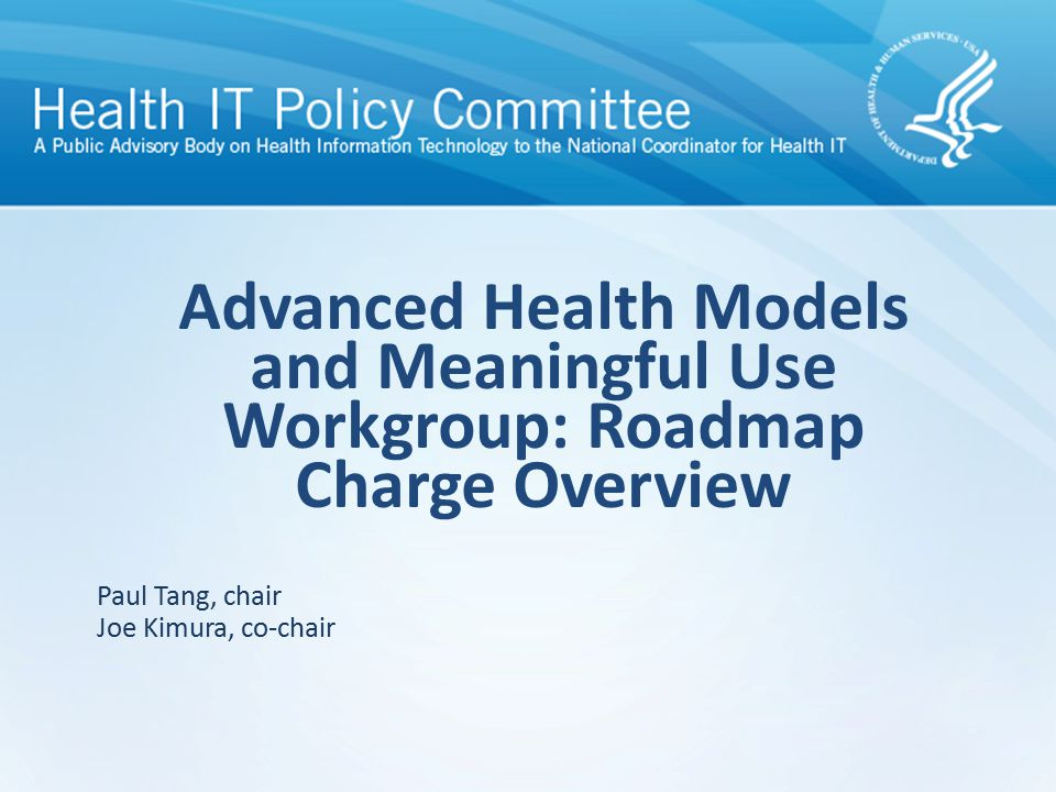 Advanced Health Models and Meaningful Use Workgroup: Roadmap Charge Overview