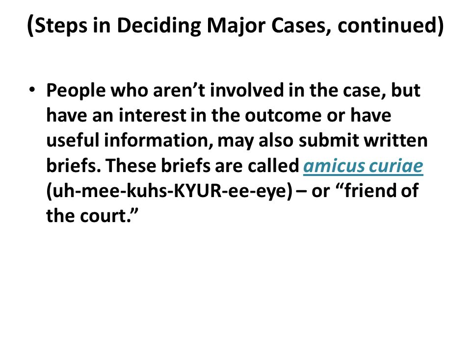 (Steps in Deciding Major Cases, continued)