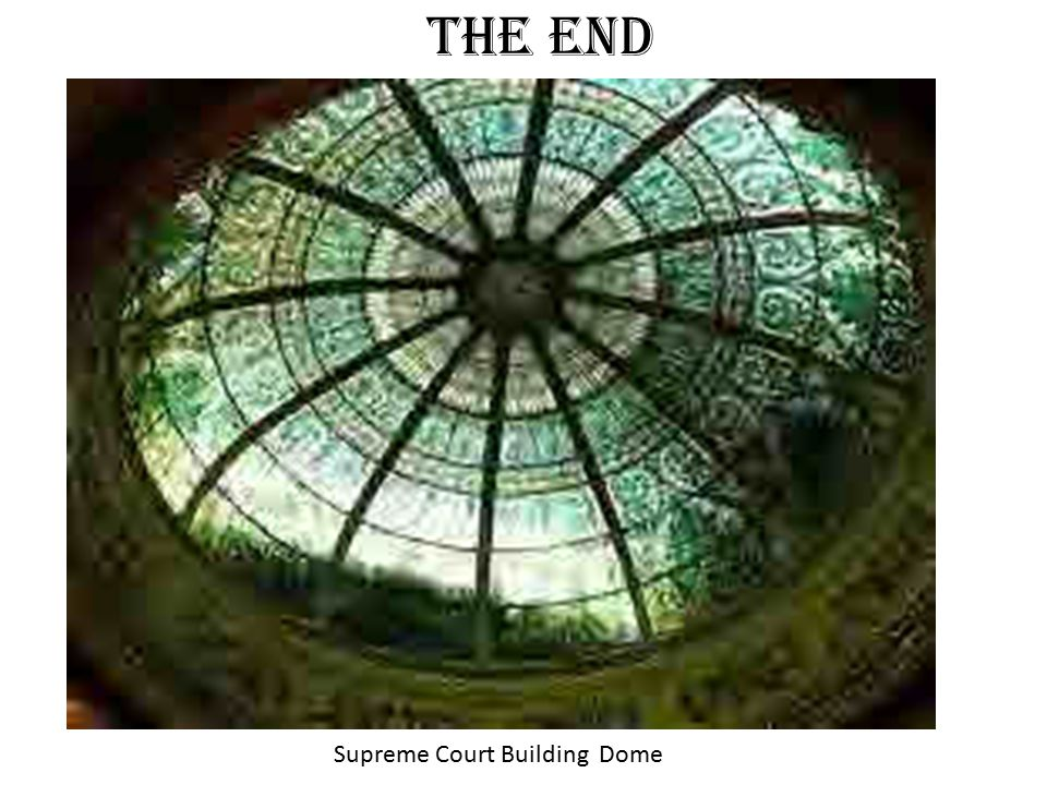 The End Supreme Court Building Dome