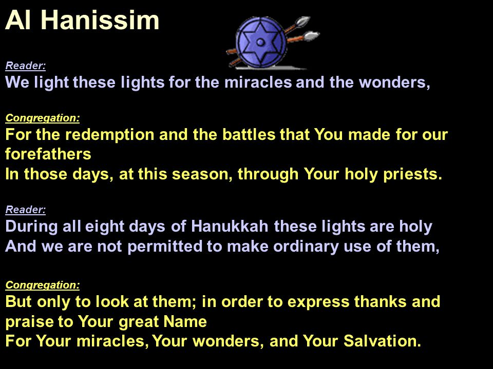 Al Hanissim We light these lights for the miracles and the wonders,
