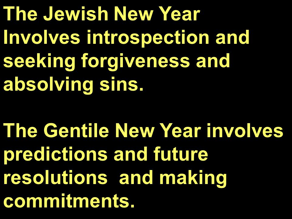 The Jewish New Year Involves introspection and seeking forgiveness and absolving sins.