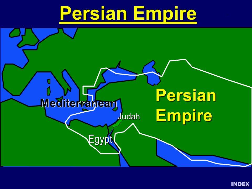 Persian Empire Persian Empire Mediterranean Egypt Judah INDEX