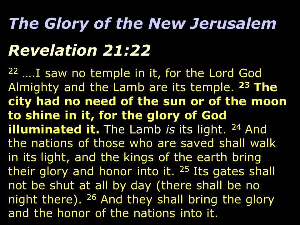 The Glory of the New Jerusalem Revelation 21:22