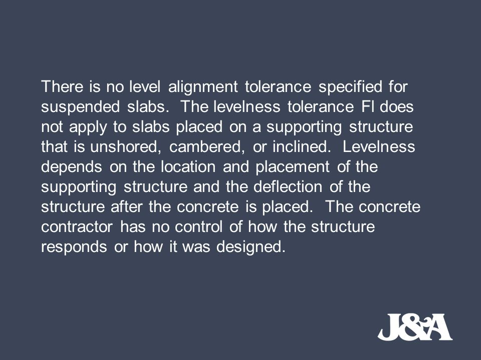 There is no level alignment tolerance specified for suspended slabs