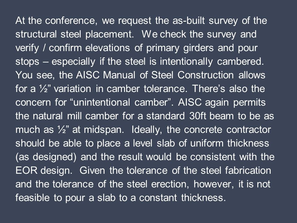 At the conference, we request the as-built survey of the structural steel placement.