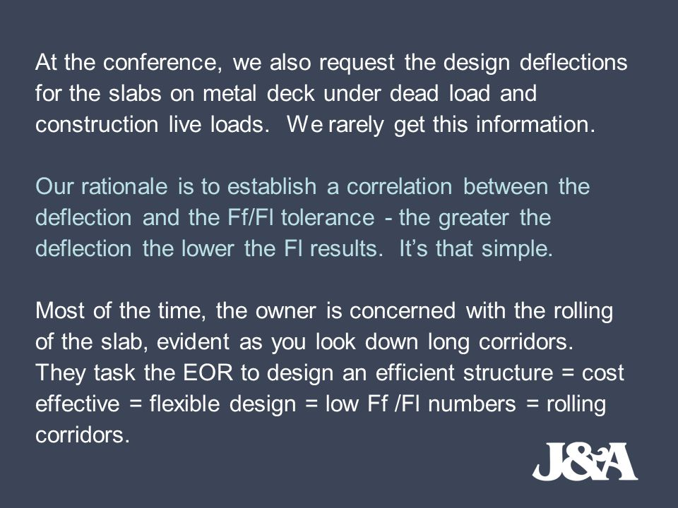 At the conference, we also request the design deflections for the slabs on metal deck under dead load and construction live loads.