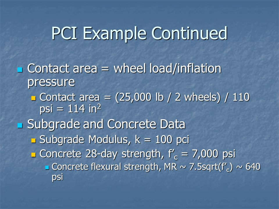 PCI Example Continued Contact area = wheel load/inflation pressure