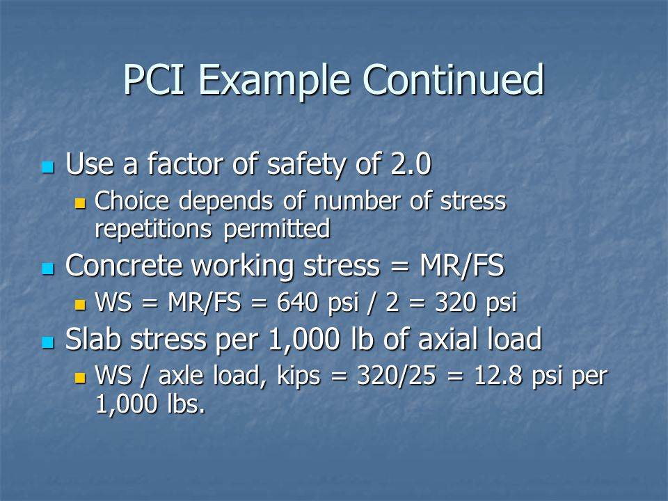 PCI Example Continued Use a factor of safety of 2.0