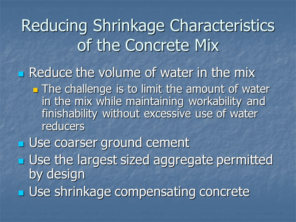 Reducing Shrinkage Characteristics of the Concrete Mix