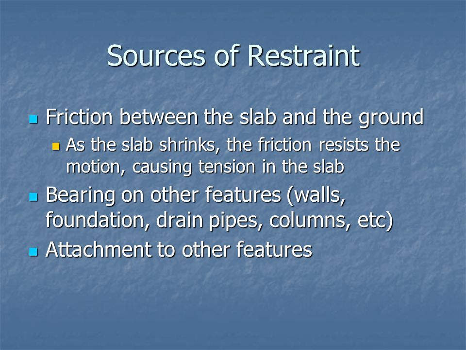 Sources of Restraint Friction between the slab and the ground