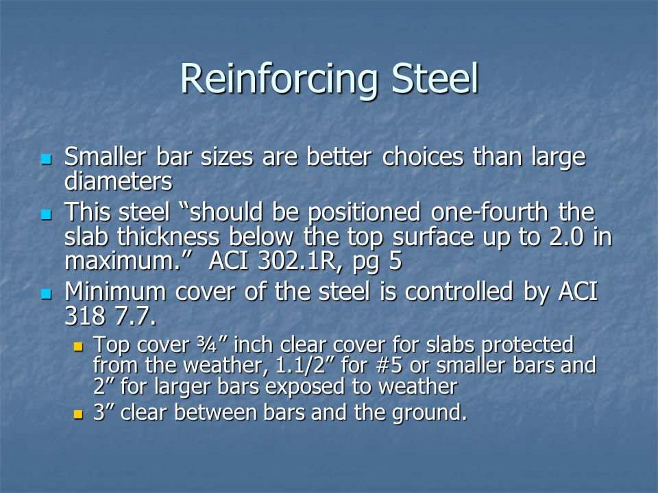Reinforcing Steel Smaller bar sizes are better choices than large diameters.