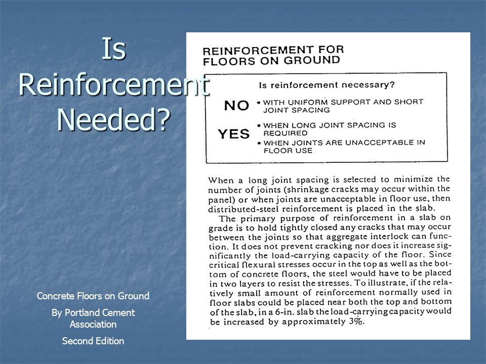 Is Reinforcement Needed