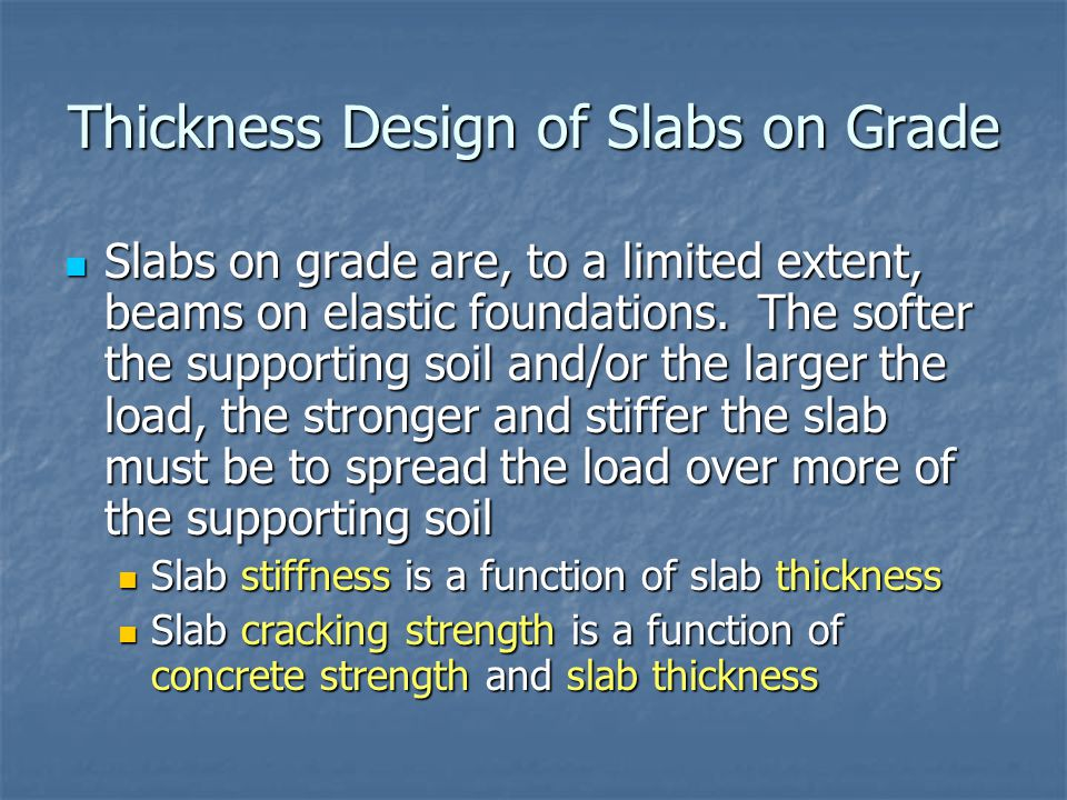 Thickness Design of Slabs on Grade