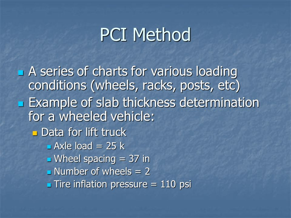 PCI Method A series of charts for various loading conditions (wheels, racks, posts, etc)