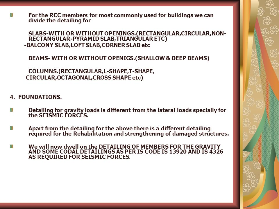 For the RCC members for most commonly used for buildings we can divide the detailing for