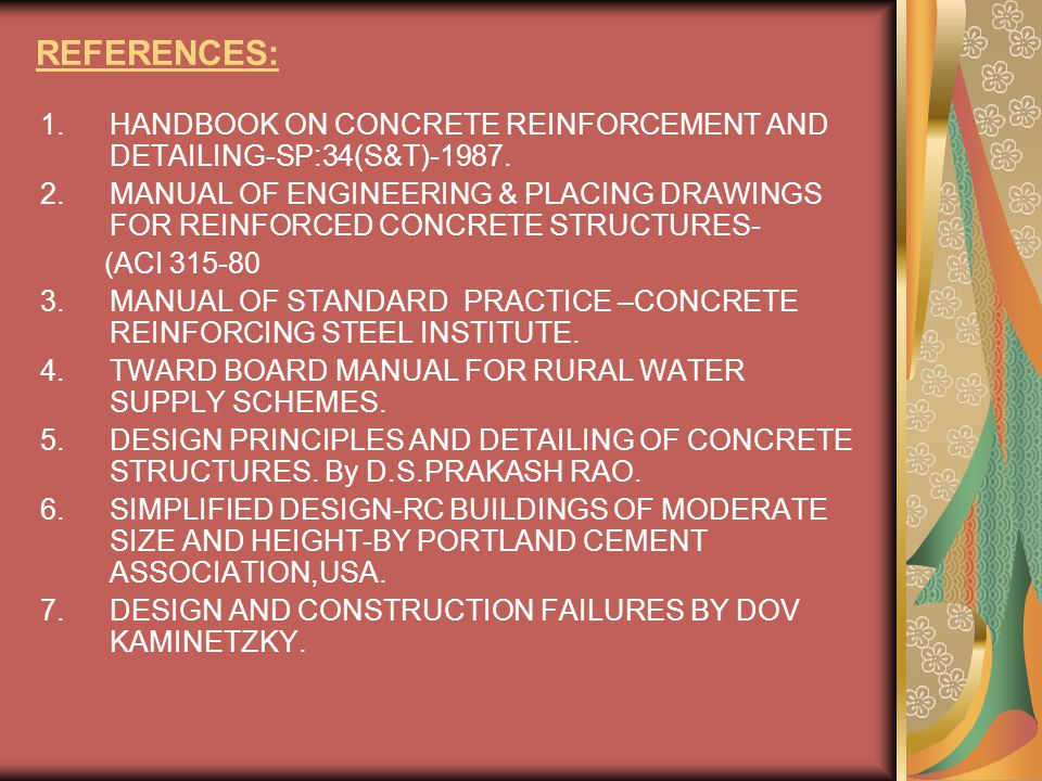 REFERENCES: HANDBOOK ON CONCRETE REINFORCEMENT AND DETAILING-SP:34(S&T)-1987.