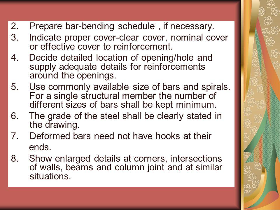 Prepare bar-bending schedule , if necessary.