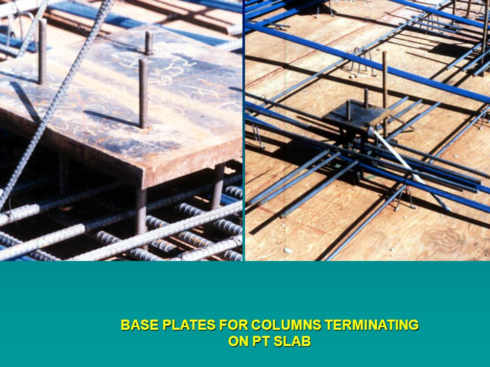 BASE PLATES FOR COLUMNS TERMINATING ON PT SLAB