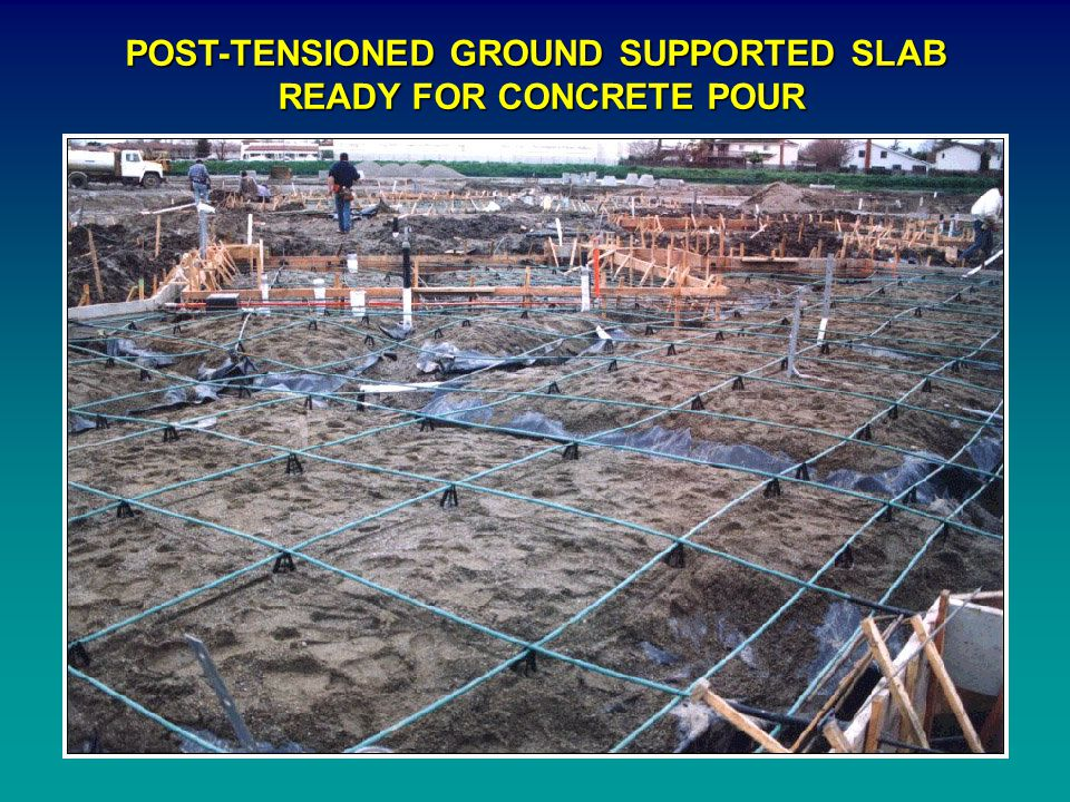 POST-TENSIONED GROUND SUPPORTED SLAB READY FOR CONCRETE POUR