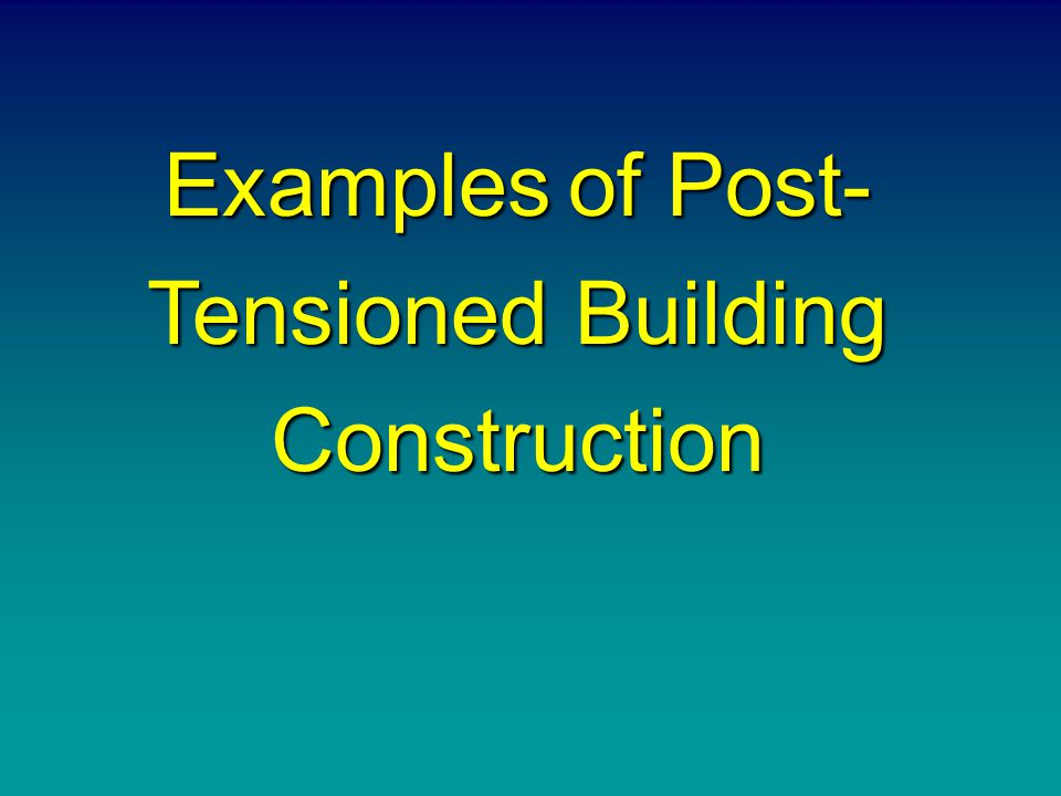 Examples of Post-Tensioned Building Construction
