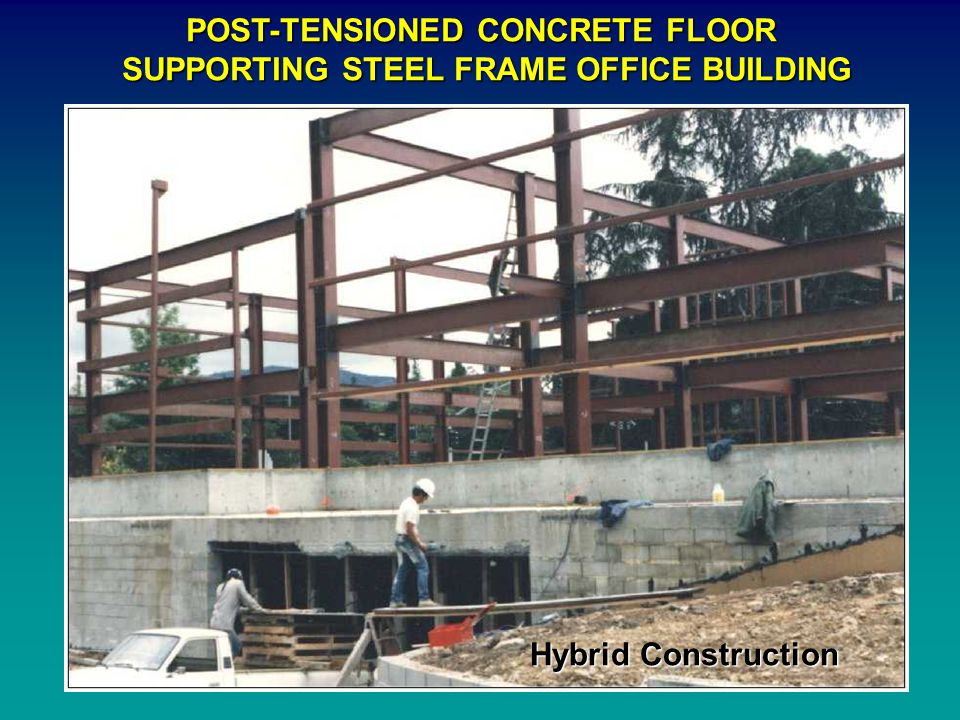 POST-TENSIONED CONCRETE FLOOR SUPPORTING STEEL FRAME OFFICE BUILDING