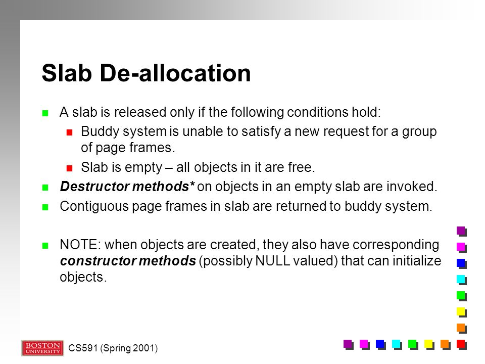 Slab De-allocation A slab is released only if the following conditions hold: