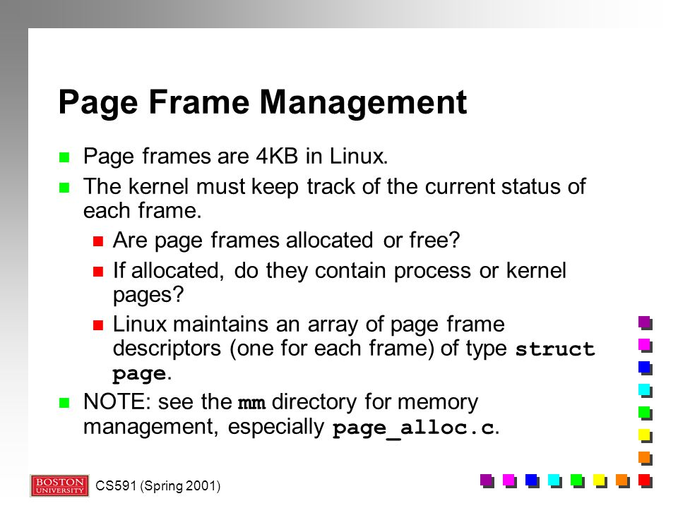 Page Frame Management Page frames are 4KB in Linux.