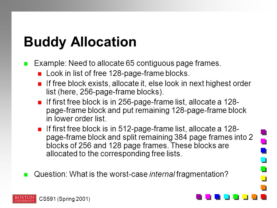 Buddy Allocation Example: Need to allocate 65 contiguous page frames.