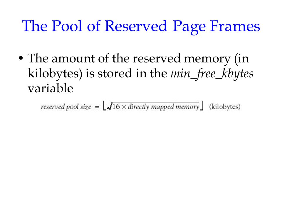 The Pool of Reserved Page Frames