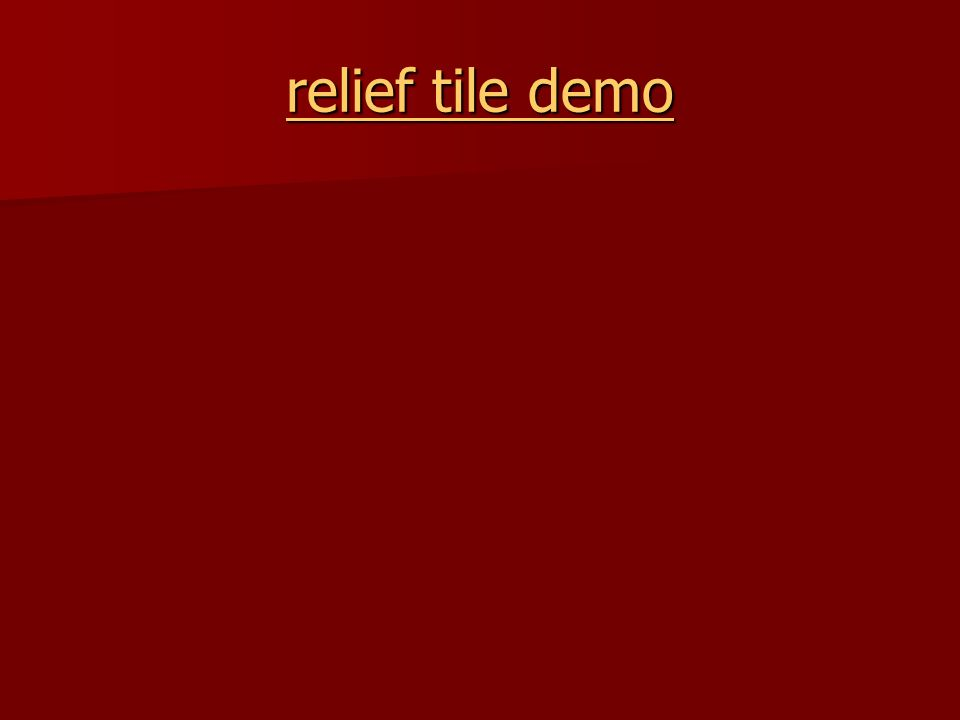 relief tile demo