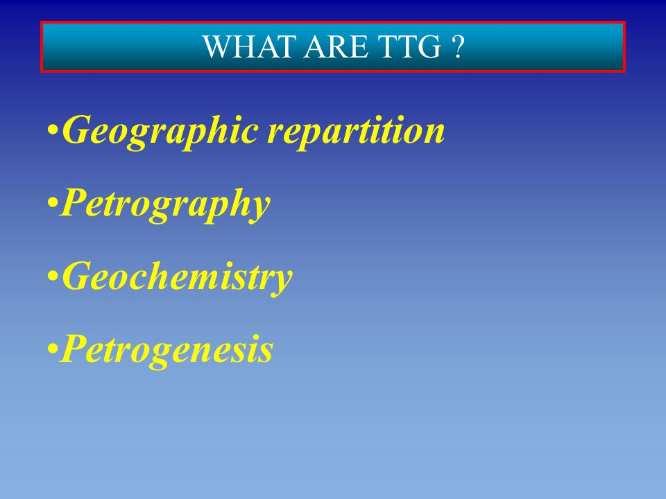 Geographic repartition Petrography Geochemistry Petrogenesis