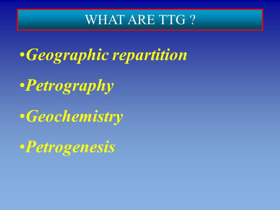 Geographic repartition Petrography Geochemistry Petrogenesis