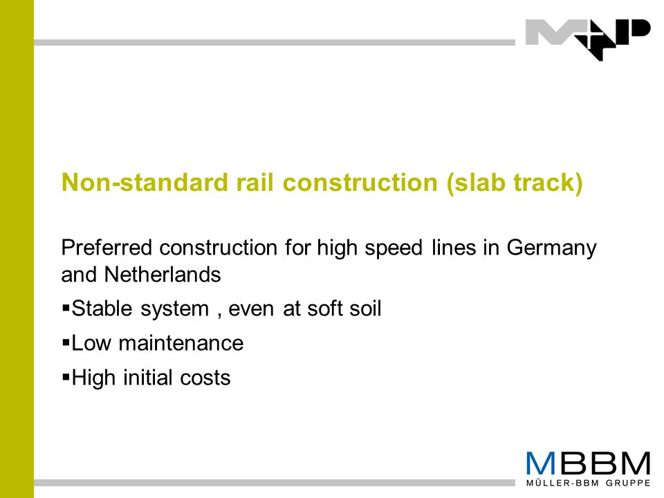 Non-standard rail construction (slab track)