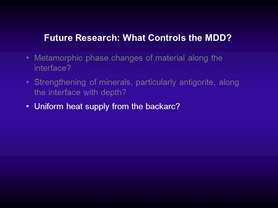 Future Research: What Controls the MDD