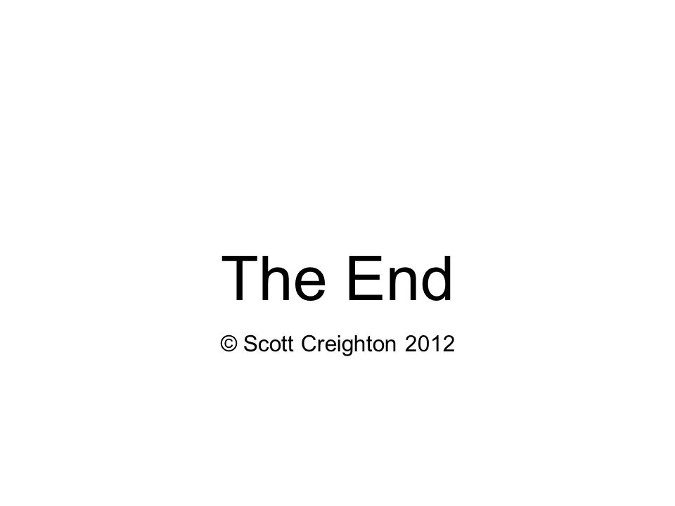 The End © Scott Creighton 2012