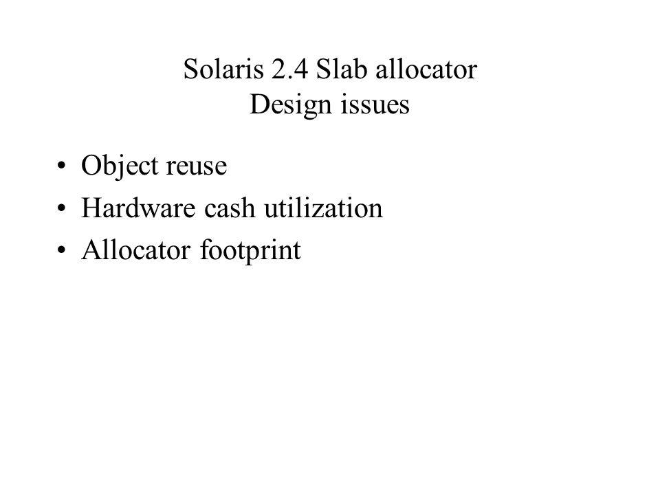 Solaris 2.4 Slab allocator Design issues