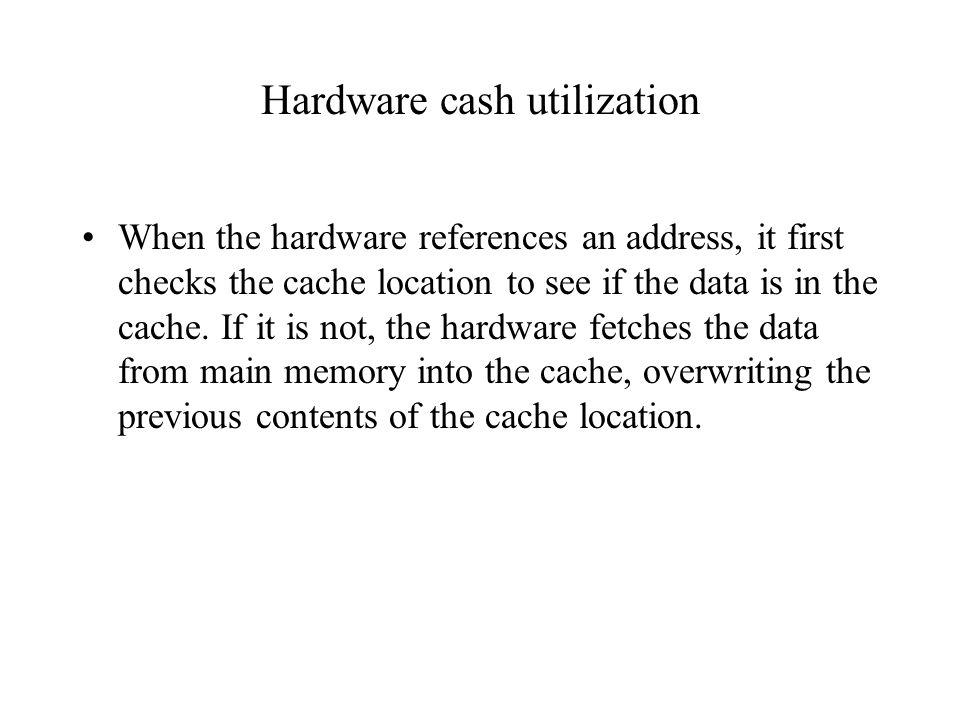 Hardware cash utilization