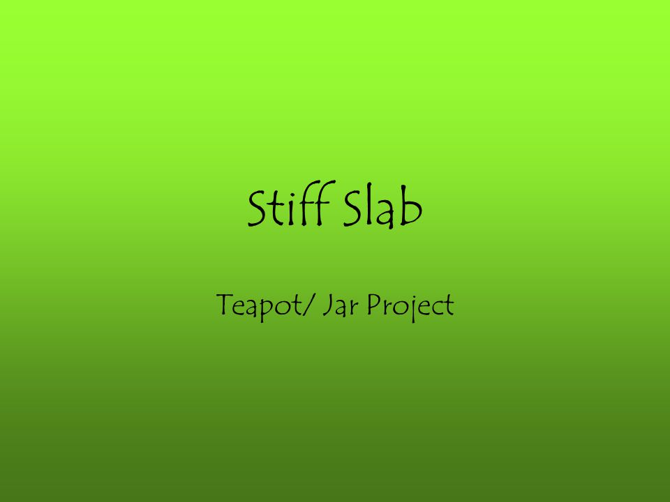 Stiff Slab Teapot/ Jar Project