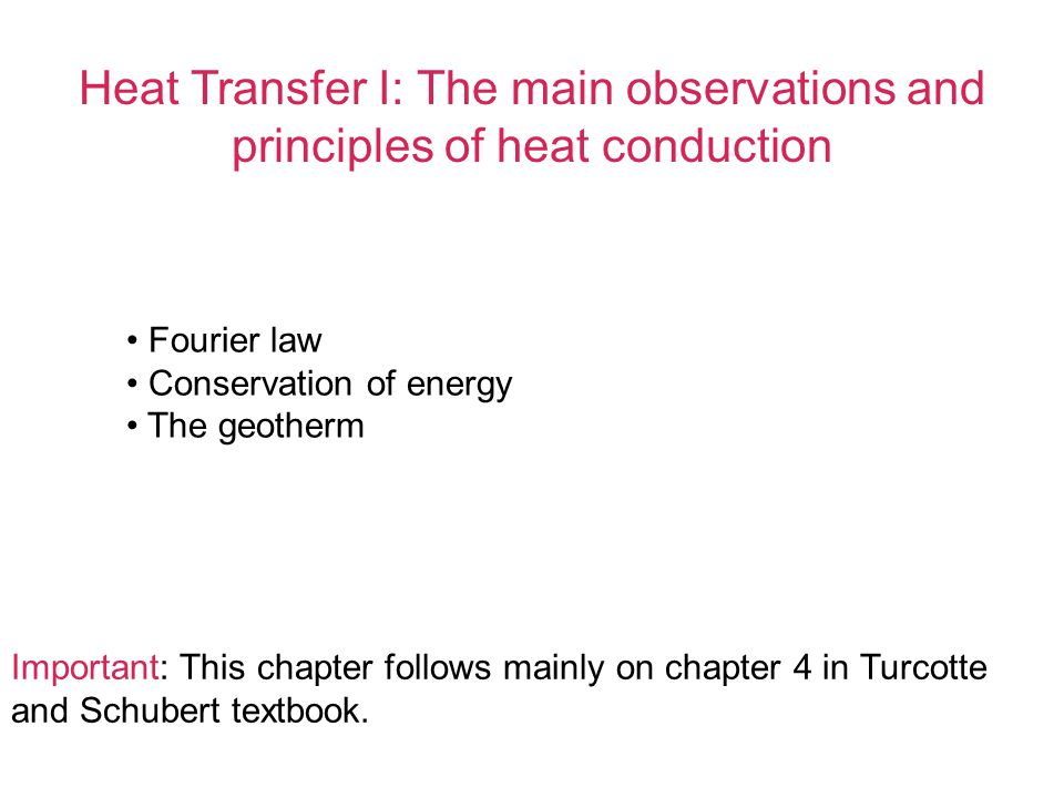 Heat Transfer I: The main observations and principles of heat conduction