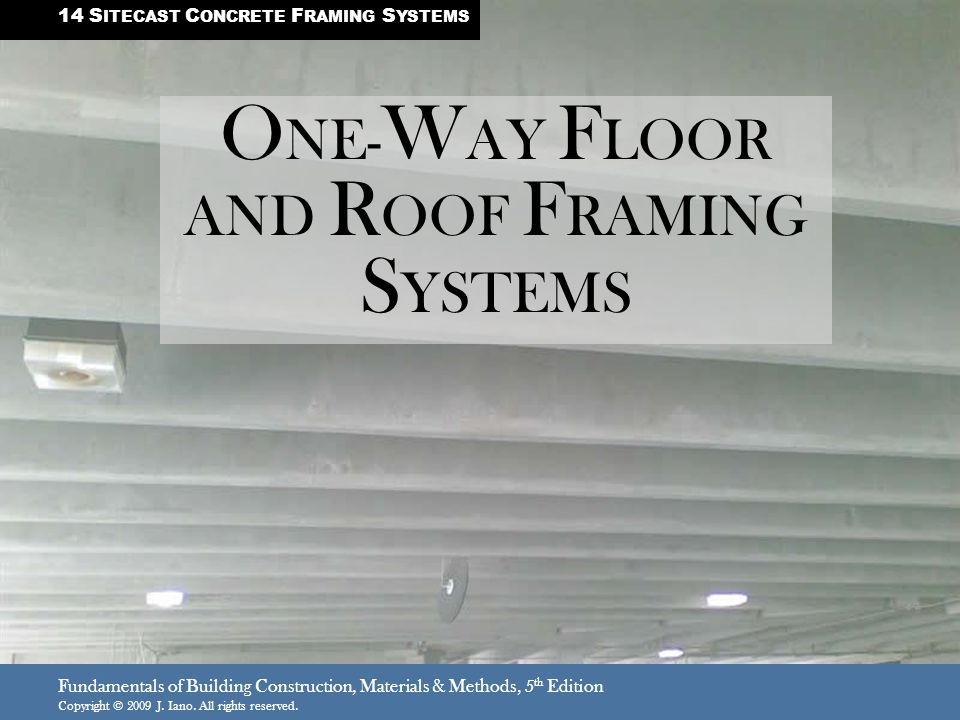 ONE-WAY FLOOR AND ROOF FRAMING SYSTEMS