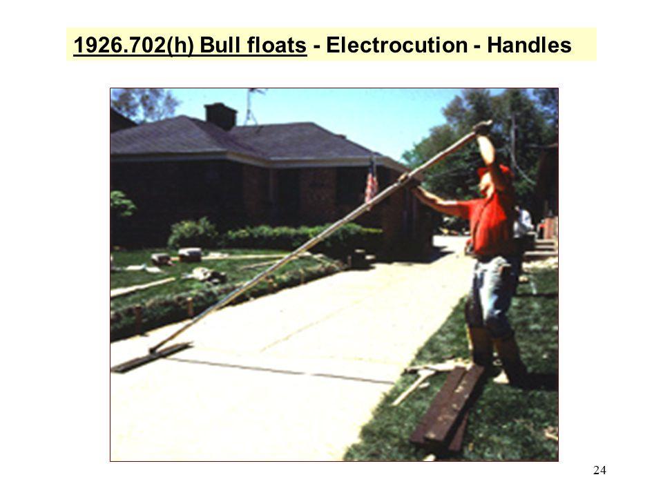 1926.702(h) Bull floats - Electrocution - Handles